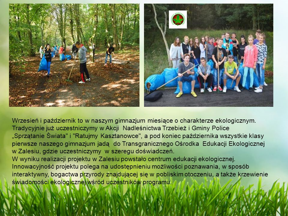 Wrzesień i październik to w naszym gimnazjum miesiące o charakterze ekologicznym.