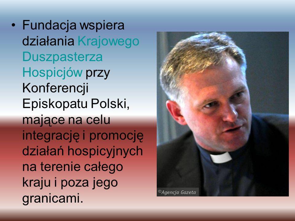 Fundacja wspiera działania Krajowego Duszpasterza Hospicjów przy Konferencji Episkopatu Polski, mające na celu integrację i promocję działań hospicyjnych na terenie całego kraju i poza jego granicami.