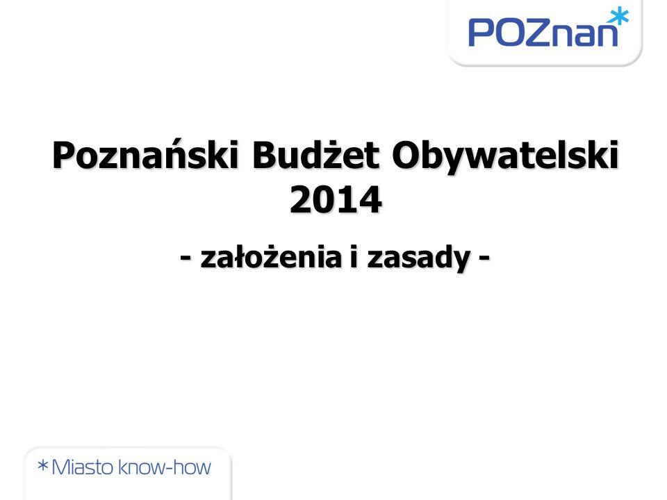 Poznański Budżet Obywatelski 2014 - założenia i zasady -