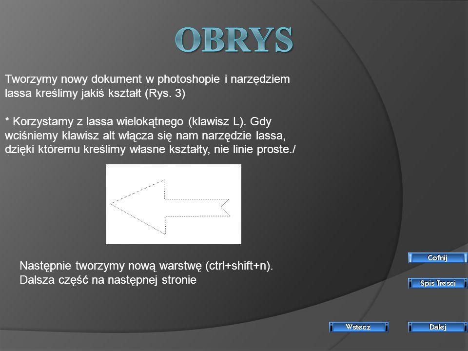 Tworzymy nowy dokument w photoshopie i narzędziem lassa kreślimy jakiś kształt (Rys.