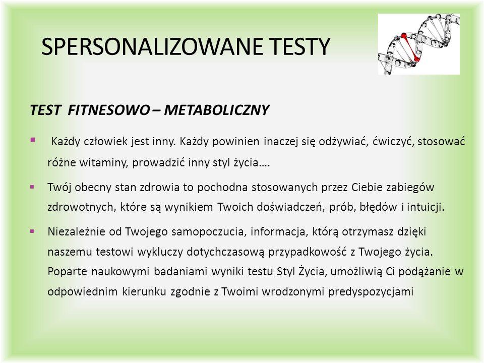 SPERSONALIZOWANE TESTY TEST FITNESOWO – METABOLICZNY  Każdy człowiek jest inny.