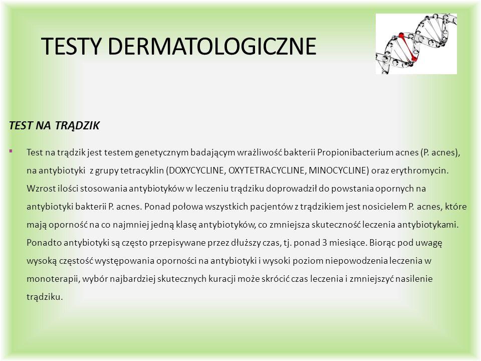TESTY DERMATOLOGICZNE TEST NA TRĄDZIK  Test na trądzik jest testem genetycznym badającym wrażliwość bakterii Propionibacterium acnes (P.
