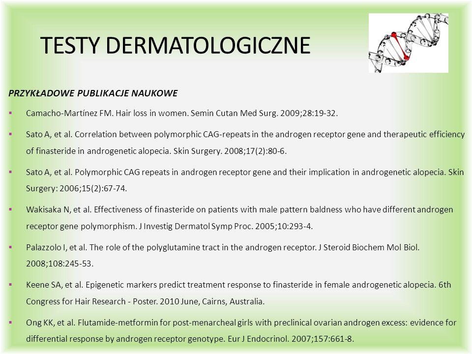 TESTY DERMATOLOGICZNE PRZYKŁADOWE PUBLIKACJE NAUKOWE  Camacho-Martínez FM. Hair loss in women. Semin Cutan Med Surg. 2009;28:19-32.  Sato A, et al.