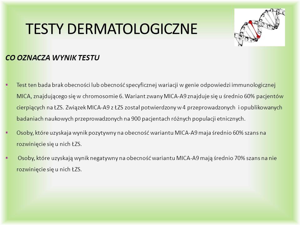 TESTY DERMATOLOGICZNE CO OZNACZA WYNIK TESTU  Test ten bada brak obecności lub obecność specyficznej wariacji w genie odpowiedzi immunologicznej MICA, znajdującego się w chromosomie 6.