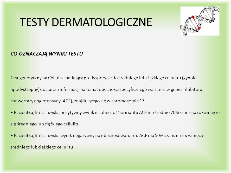 TESTY DERMATOLOGICZNE CO OZNACZAJĄ WYNIKI TESTU Test genetyczny na Cellulite badający predyspozycje do średniego lub ciężkiego cellulitu (gynoid lipodystrophy) dostarcza informacji na temat obecności specyficznego wariantu w genie Inhibitora konwertazy angiotensyny (ACE), znajdującego się w chromosomie 17.
