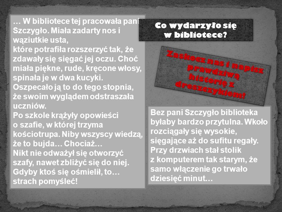 … W bibliotece tej pracowała pani Szczygło.