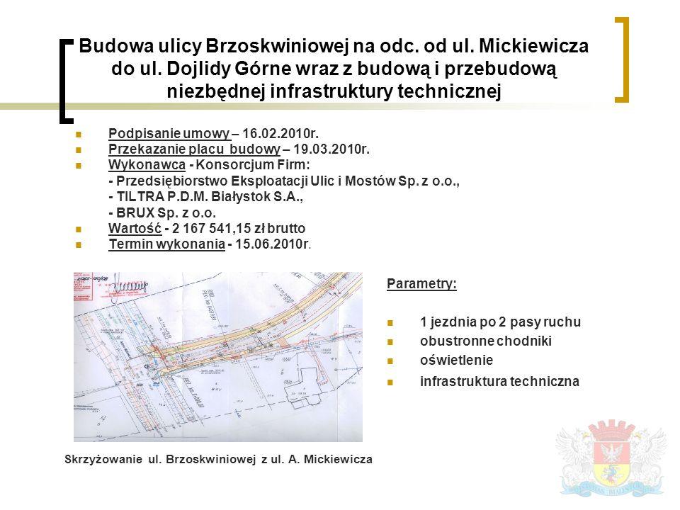 Podpisanie umowy – 16.02.2010r. Przekazanie placu budowy – 19.03.2010r.