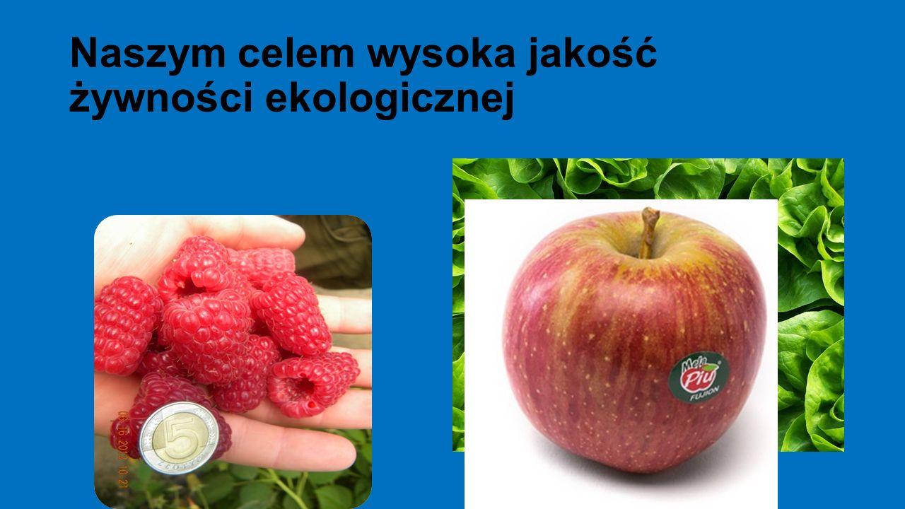 Naszym celem wysoka jakość żywności ekologicznej