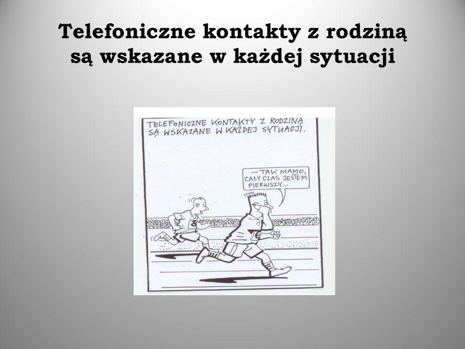 Telefoniczne kontakty z rodziną są wskazane w każdej sytuacji