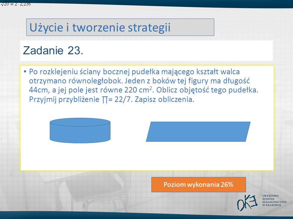 Zadanie 23. Poziom wykonania 26% Użycie i tworzenie strategii