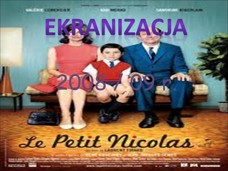 """""""Nowe przygody Mikołajka"""" ( I tom)– 2004r. """"Nowe przygody Mikołajka"""" (II tom)- 2006r. """"Nieznane przygody Mikołajka"""" – 2009r."""