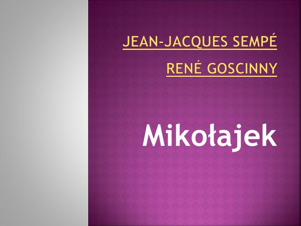 """Chciałbym zachęcić wszystkich do przeczytania książki Jeana Jacquesa Sempe i Rene Goscinny """"Mikołajek ."""