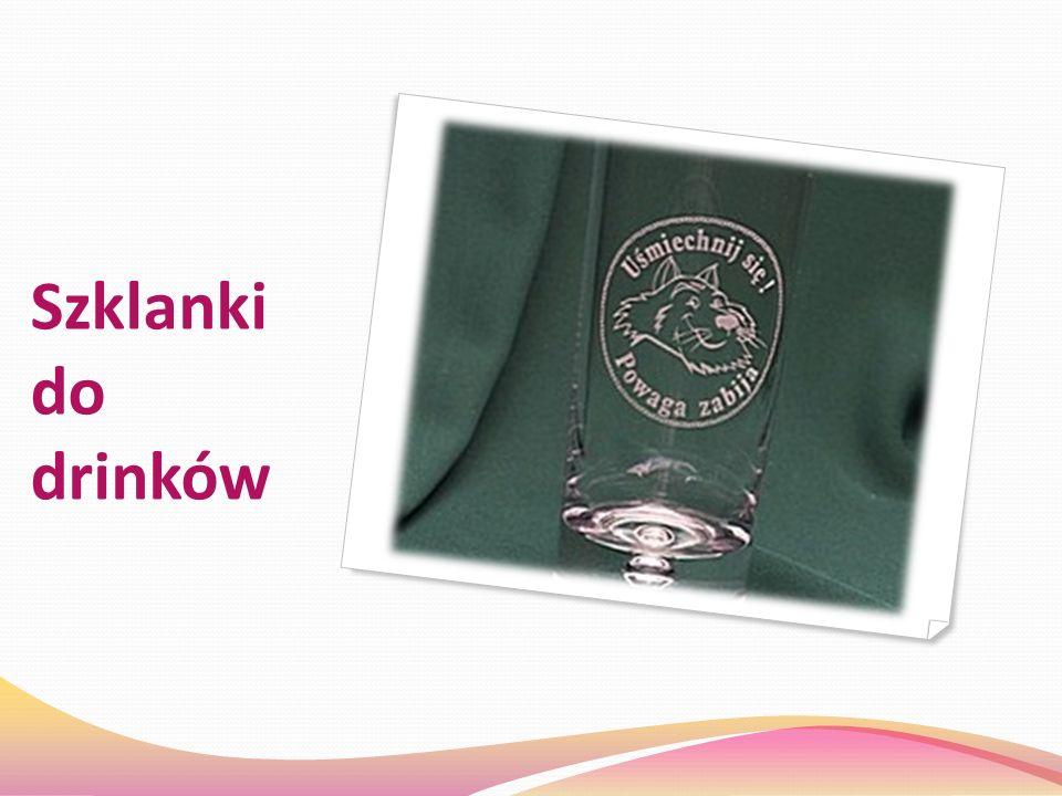 Nasza oferta  Szklanki do drinków z grawerem  Kubki z grawerem  Kieliszki do wina itp.