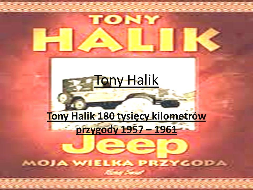 Tony Halik Tony Halik 180 tysięcy kilometrów przygody 1957 – 1961