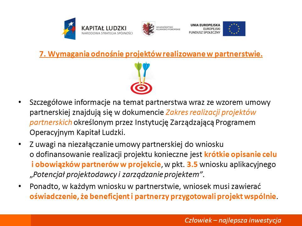 7. Wymagania odnośnie projektów realizowane w partnerstwie.