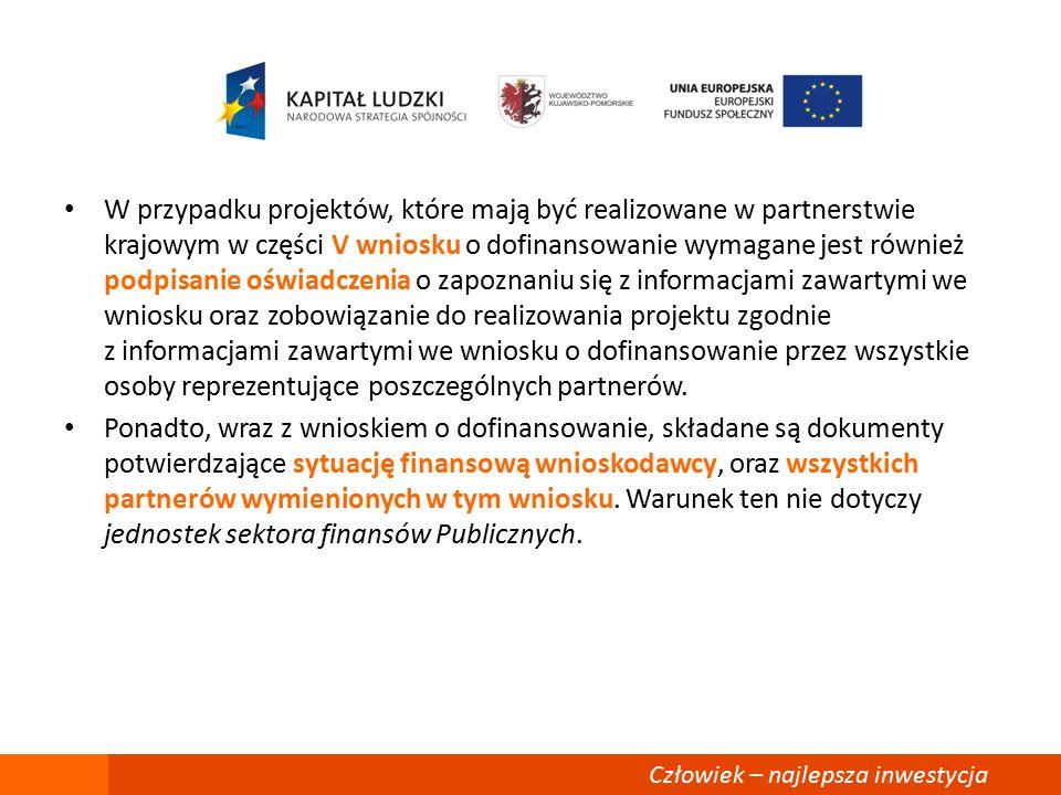 W przypadku projektów, które mają być realizowane w partnerstwie krajowym w części V wniosku o dofinansowanie wymagane jest również podpisanie oświadczenia o zapoznaniu się z informacjami zawartymi we wniosku oraz zobowiązanie do realizowania projektu zgodnie z informacjami zawartymi we wniosku o dofinansowanie przez wszystkie osoby reprezentujące poszczególnych partnerów.