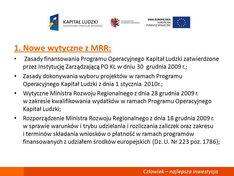 1. Nowe wytyczne z MRR: Zasady finansowania Programu Operacyjnego Kapitał Ludzki zatwierdzone przez Instytucję Zarządzającą PO KL w dniu 30 grudnia 20