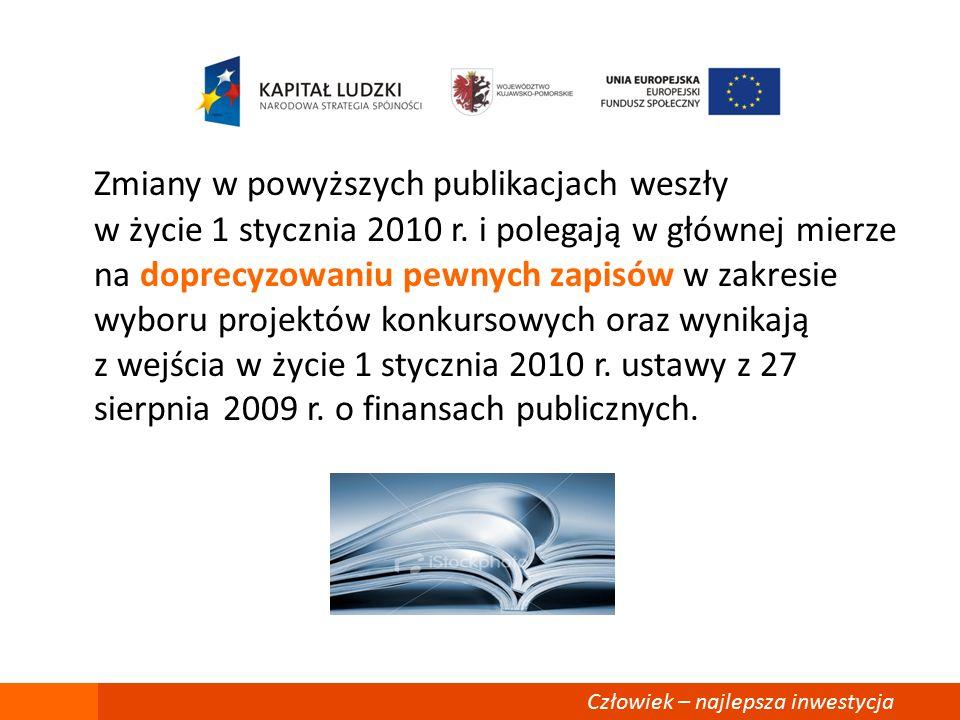 Zmiany w powyższych publikacjach weszły w życie 1 stycznia 2010 r.