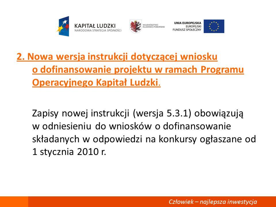 2. Nowa wersja instrukcji dotyczącej wniosku o dofinansowanie projektu w ramach Programu Operacyjnego Kapitał Ludzki. Zapisy nowej instrukcji (wersja