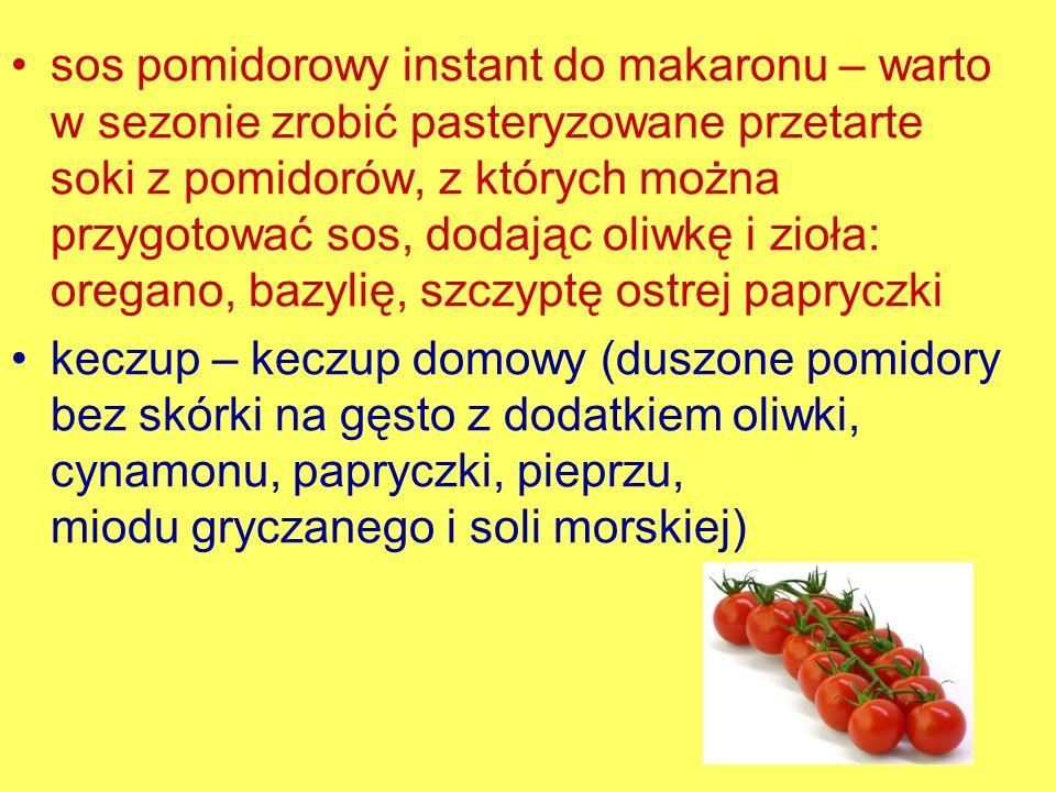 sos pomidorowy instant do makaronu – warto w sezonie zrobić pasteryzowane przetarte soki z pomidorów, z których można przygotować sos, dodając oliwkę