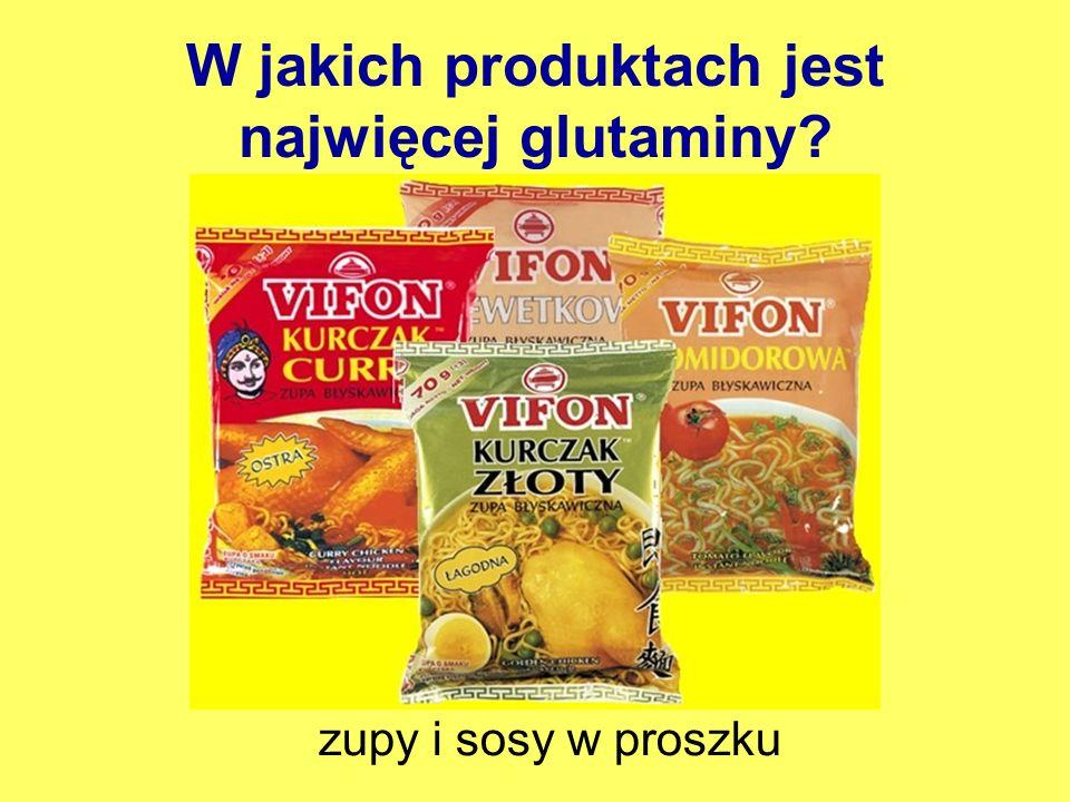 W jakich produktach jest najwięcej glutaminy? zupy i sosy w proszku