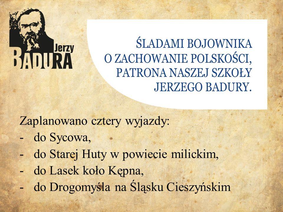 Zaplanowano cztery wyjazdy: -do Sycowa, -do Starej Huty w powiecie milickim, -do Lasek koło Kępna, -do Drogomyśla na Śląsku Cieszyńskim