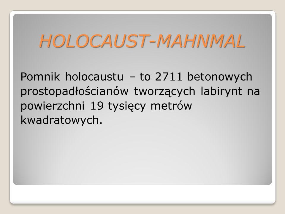 HOLOCAUST-MAHNMAL Pomnik holocaustu – to 2711 betonowych prostopadłościanów tworzących labirynt na powierzchni 19 tysięcy metrów kwadratowych.