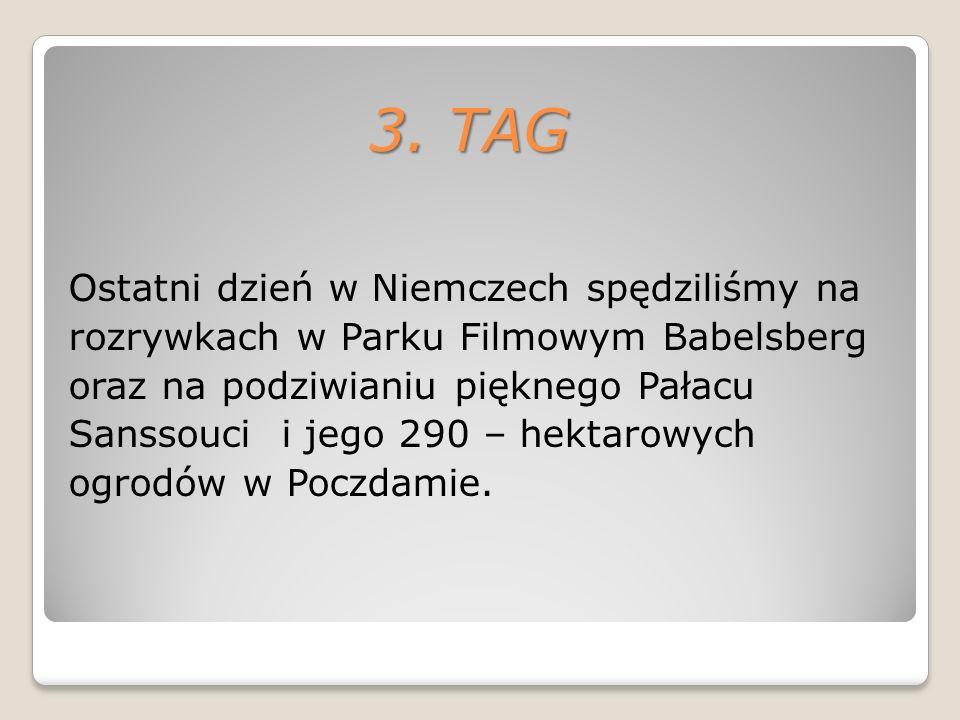 3. TAG Ostatni dzień w Niemczech spędziliśmy na rozrywkach w Parku Filmowym Babelsberg oraz na podziwianiu pięknego Pałacu Sanssouci i jego 290 – hekt