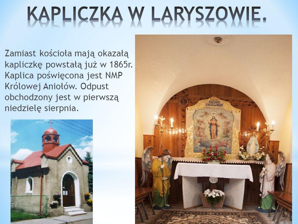 Zamiast kościoła mają okazałą kapliczkę powstałą już w 1865r.