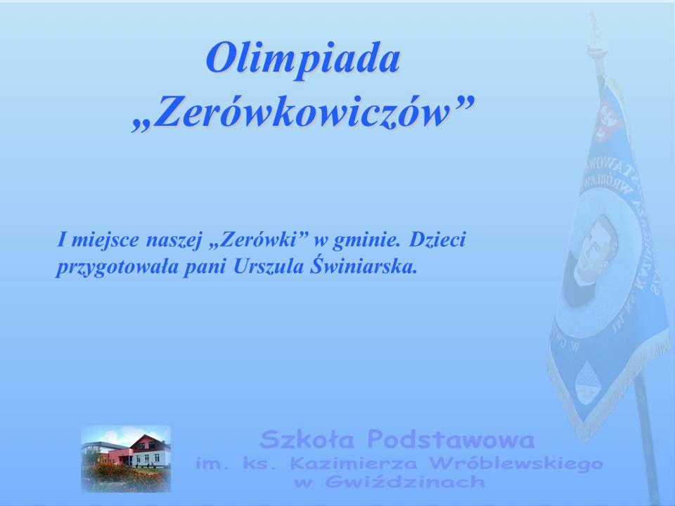 """Olimpiada """"Zerówkowiczów I miejsce naszej """"Zerówki w gminie."""
