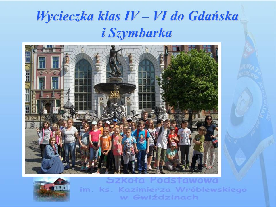 Wycieczka klas IV – VI do Gdańska i Szymbarka
