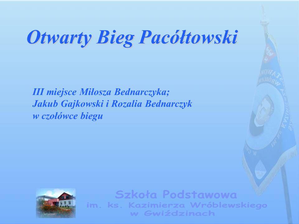 Otwarty Bieg Pacółtowski III miejsce Miłosza Bednarczyka; Jakub Gajkowski i Rozalia Bednarczyk w czołówce biegu