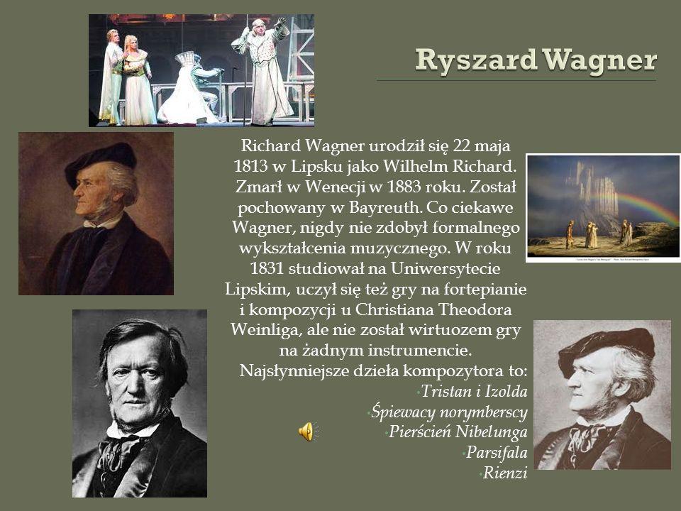 Richard Wagner urodził się 22 maja 1813 w Lipsku jako Wilhelm Richard.