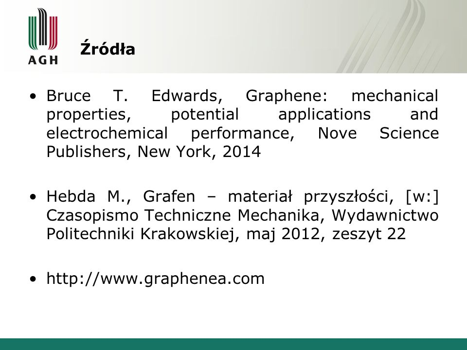 Źródła Bruce T. Edwards, Graphene: mechanical properties, potential applications and electrochemical performance, Nove Science Publishers, New York, 2
