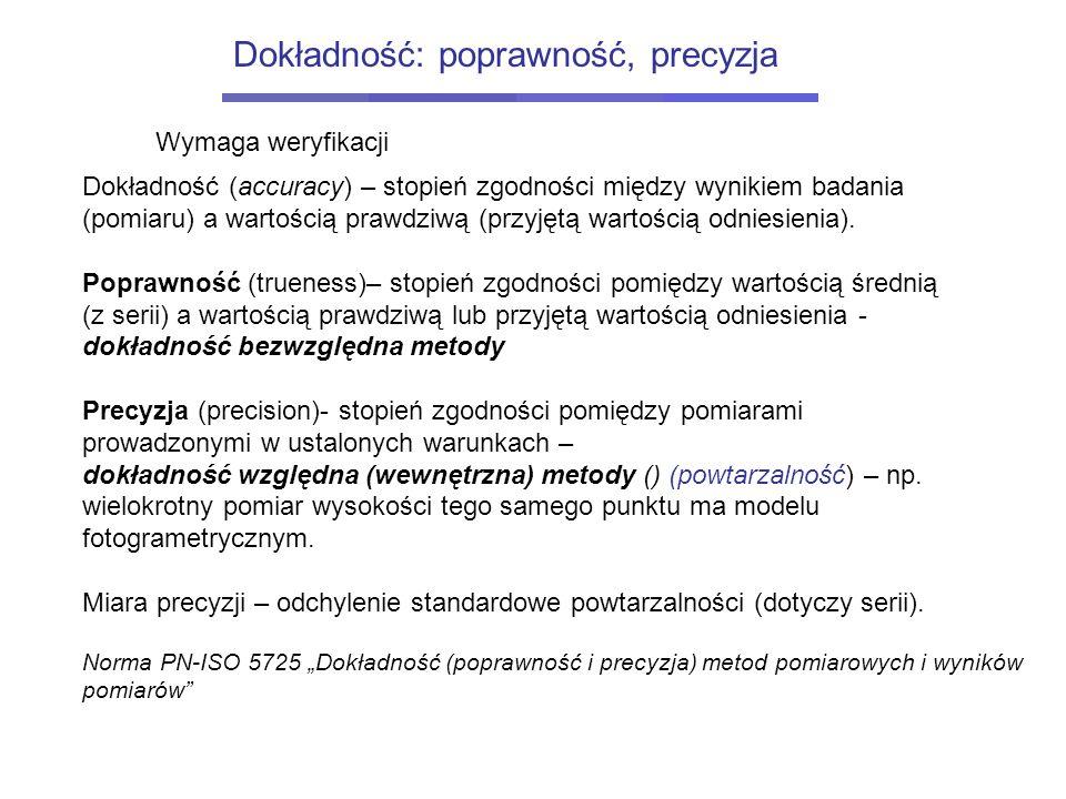 Dokładność: poprawność, precyzja Dokładność (accuracy) – stopień zgodności między wynikiem badania (pomiaru) a wartością prawdziwą (przyjętą wartością