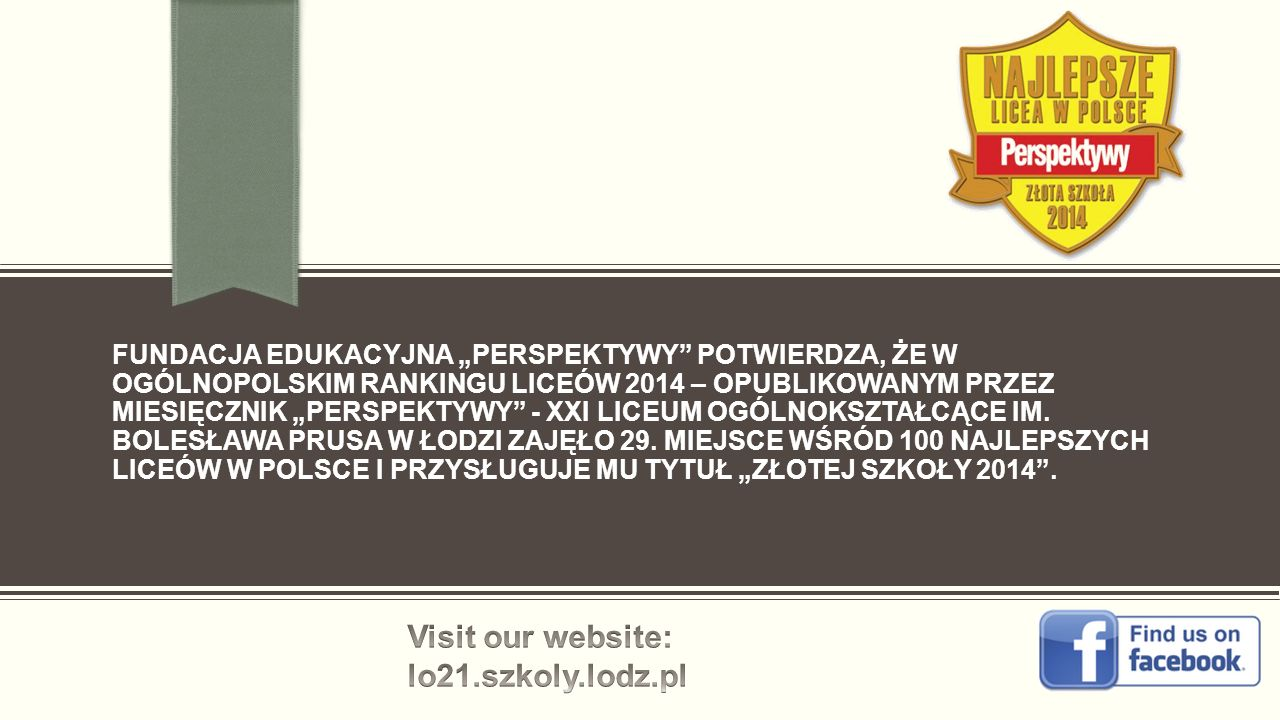 """FUNDACJA EDUKACYJNA """"PERSPEKTYWY"""" POTWIERDZA, ŻE W OGÓLNOPOLSKIM RANKINGU LICEÓW 2014 – OPUBLIKOWANYM PRZEZ MIESIĘCZNIK """"PERSPEKTYWY"""" - XXI LICEUM OGÓ"""
