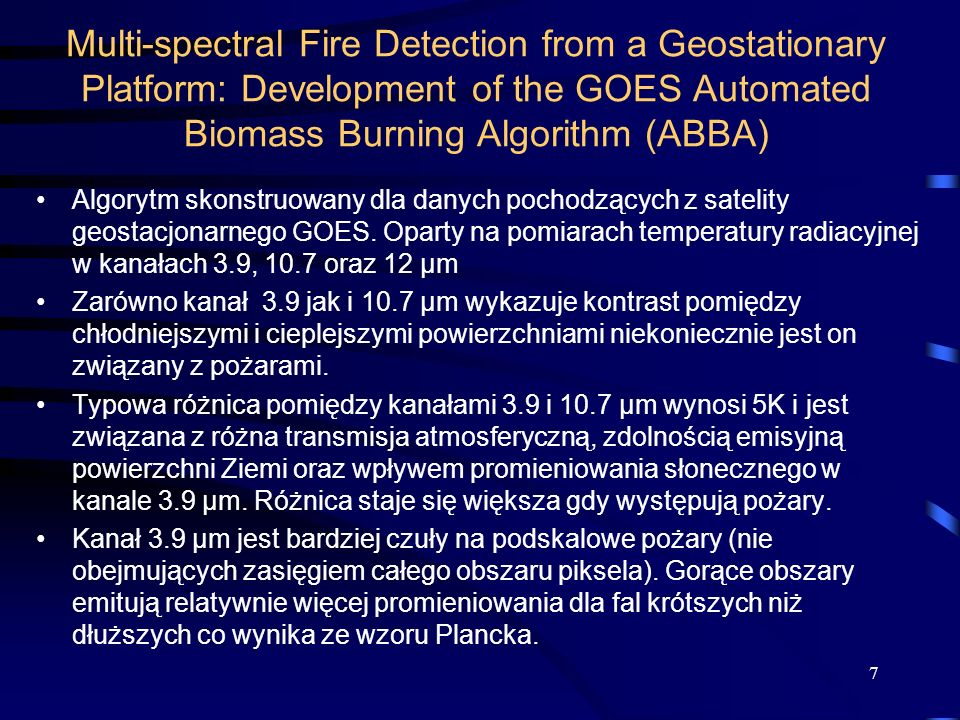 Multi-spectral Fire Detection from a Geostationary Platform: Development of the GOES Automated Biomass Burning Algorithm (ABBA) Algorytm skonstruowany