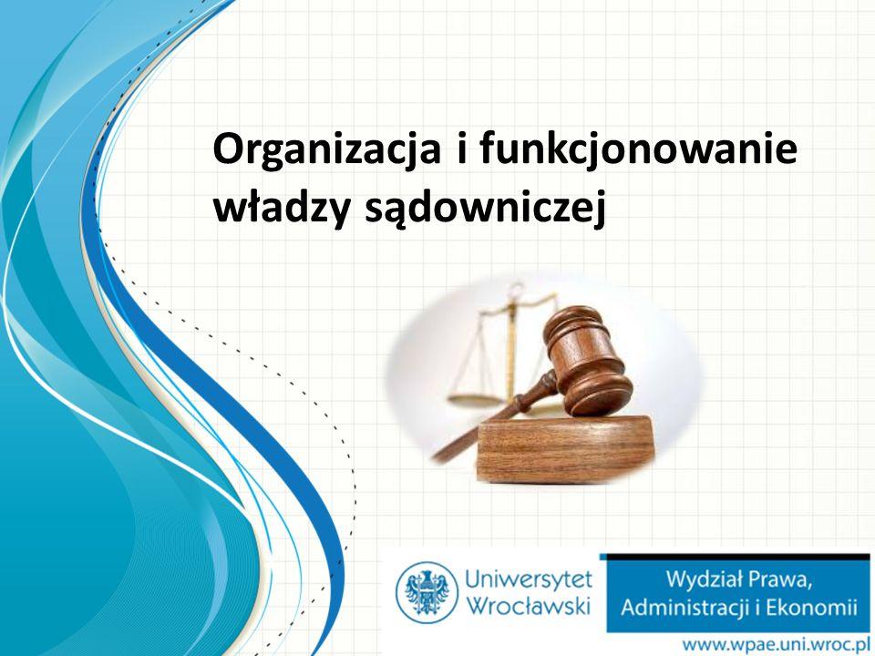 Organizacja i funkcjonowanie władzy sądowniczej