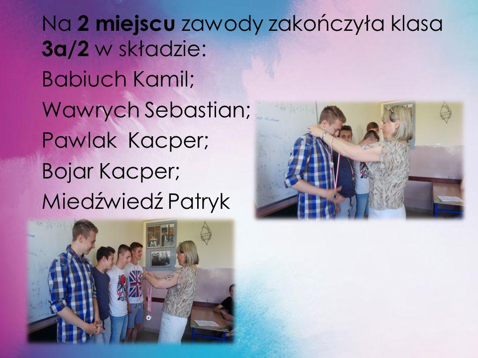 Na 2 miejscu zawody zakończyła klasa 3a/2 w składzie: Babiuch Kamil; Wawrych Sebastian; Pawlak Kacper; Bojar Kacper; Miedźwiedź Patryk