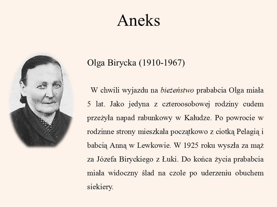 Aneks Olga Birycka (1910-1967) W chwili wyjazdu na bieżeństwo prababcia Olga miała 5 lat.
