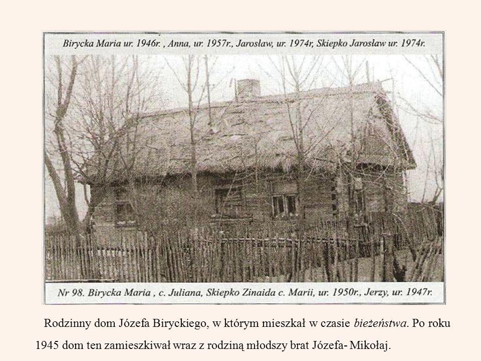 Rodzinny dom Józefa Biryckiego, w którym mieszkał w czasie bieżeństwa.