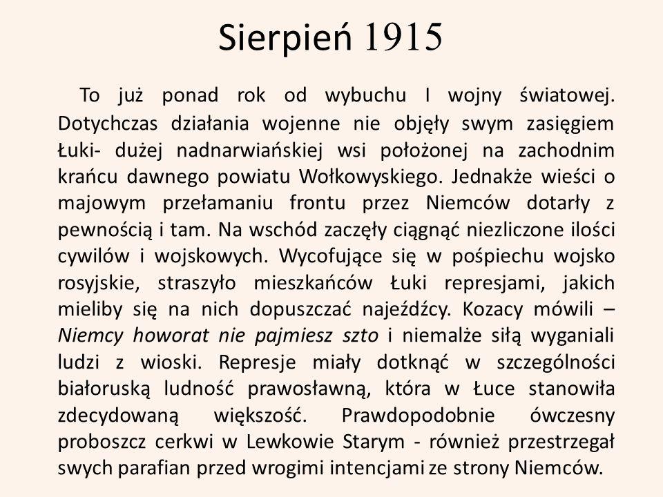 Sierpień 1915 To już ponad rok od wybuchu I wojny światowej.