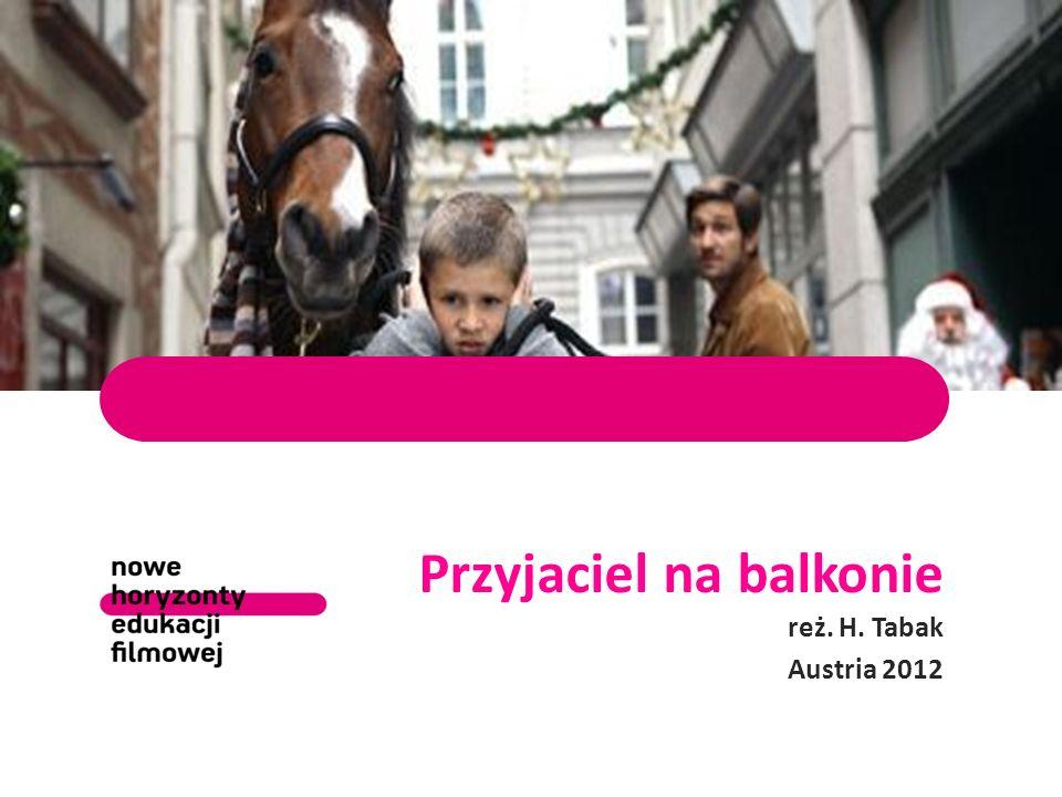 Przyjaciel na balkonie reż. H. Tabak Austria 2012