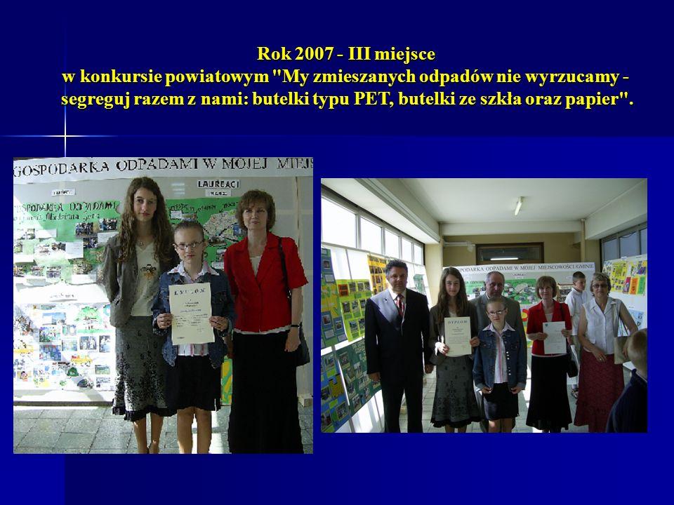 Rok 2007 - III miejsce w konkursie powiatowym