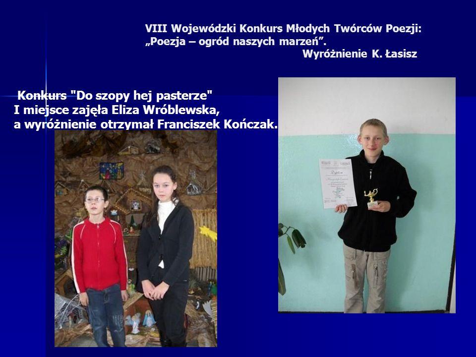 """VIII Wojewódzki Konkurs Młodych Twórców Poezji: """"Poezja – ogród naszych marzeń"""". Wyróżnienie K. Łasisz Konkurs"""