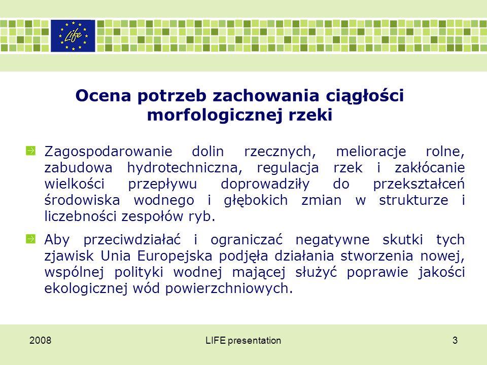 2008LIFE presentation3 Ocena potrzeb zachowania ciągłości morfologicznej rzeki Zagospodarowanie dolin rzecznych, melioracje rolne, zabudowa hydrotechn