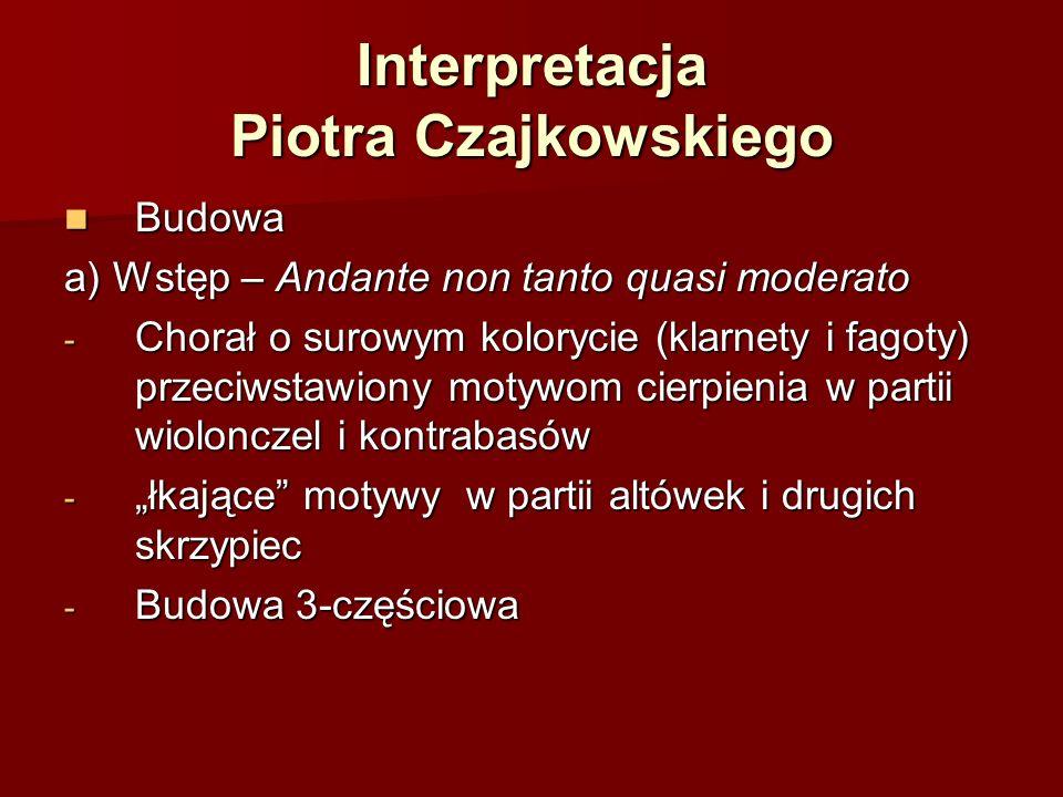 Budowa Budowa a) Wstęp – Andante non tanto quasi moderato - Chorał o surowym kolorycie (klarnety i fagoty) przeciwstawiony motywom cierpienia w partii