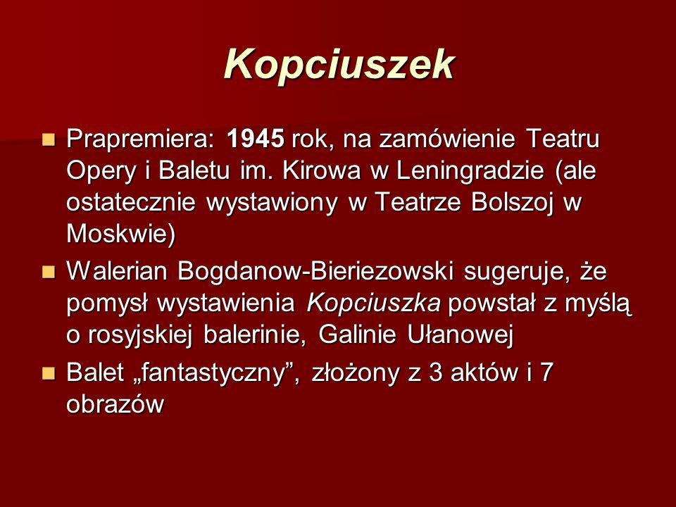 Kopciuszek Prapremiera: 1945 rok, na zamówienie Teatru Opery i Baletu im. Kirowa w Leningradzie (ale ostatecznie wystawiony w Teatrze Bolszoj w Moskwi