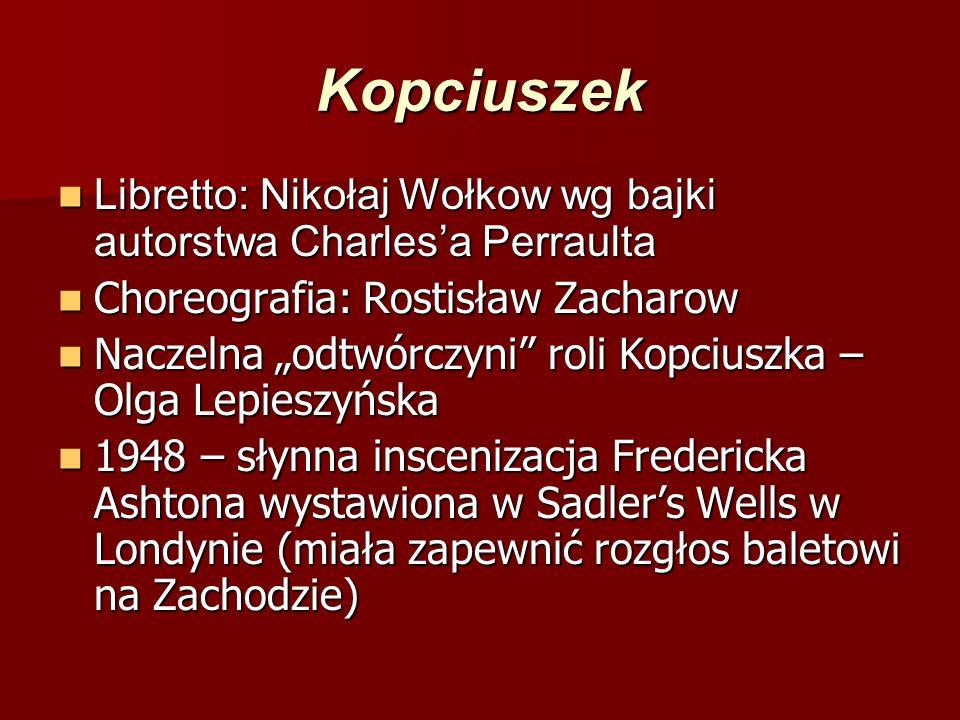 Kopciuszek Libretto: Nikołaj Wołkow wg bajki autorstwa Charles'a Perraulta Libretto: Nikołaj Wołkow wg bajki autorstwa Charles'a Perraulta Choreografi