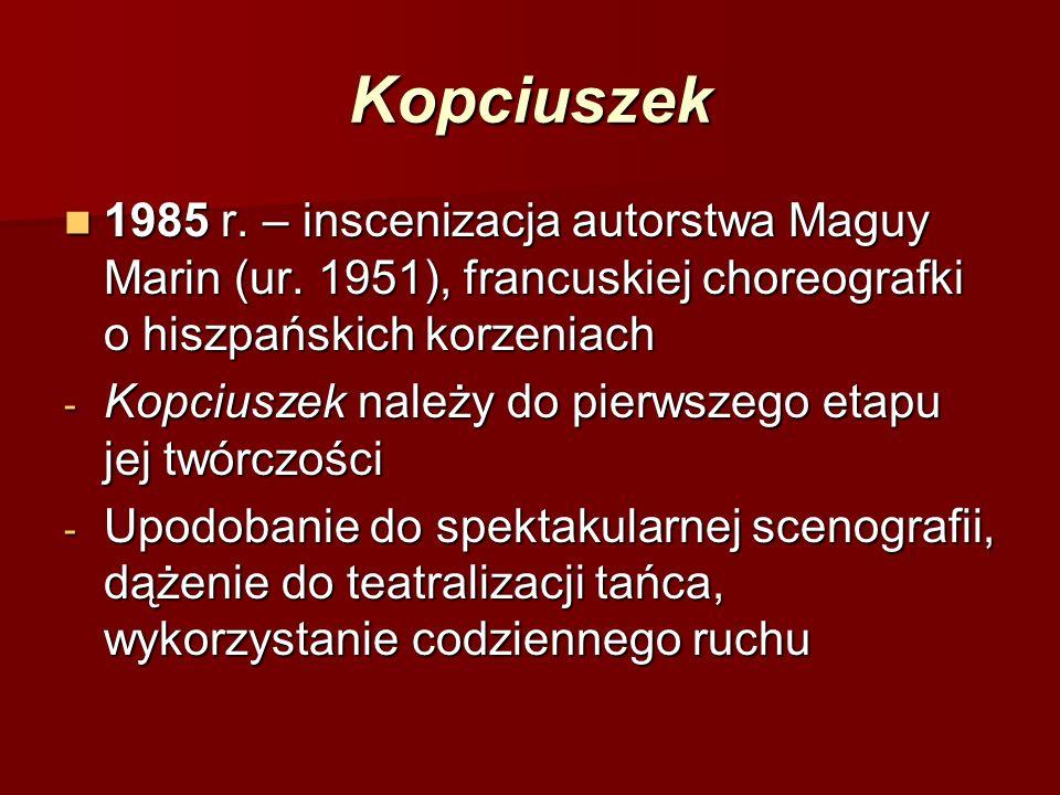 Kopciuszek 1985 r. – inscenizacja autorstwa Maguy Marin (ur. 1951), francuskiej choreografki o hiszpańskich korzeniach 1985 r. – inscenizacja autorstw